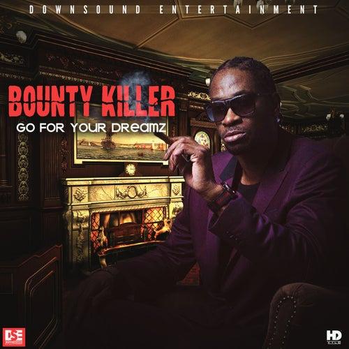 Go for Your Dreamz de Bounty Killer