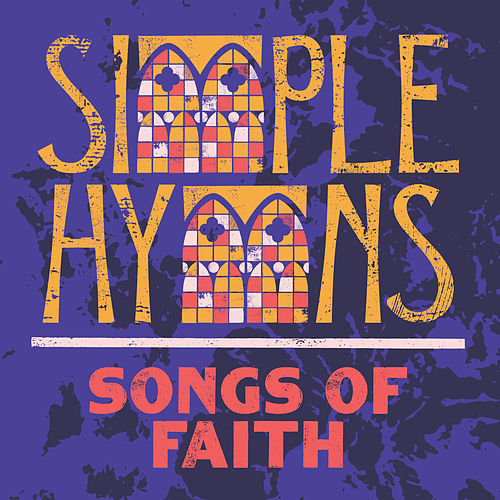 Songs Of Faith von Simple Hymns