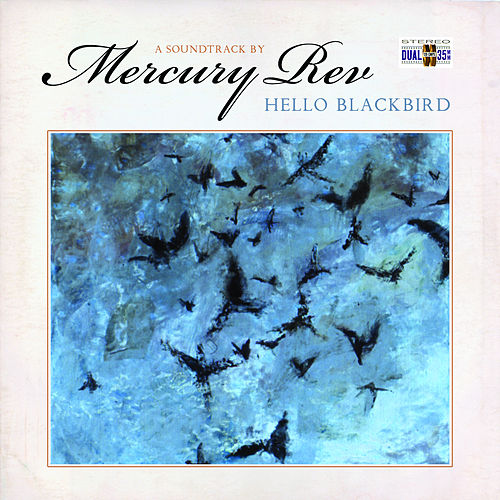 Hello Blackbird (Original Motion Picture Soundtrack) de Mercury Rev
