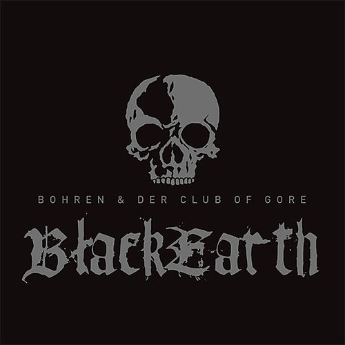 Black Earth by Bohren & Der Club Of Gore