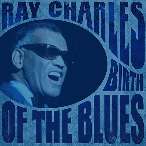 Birth of the Blues by Ray Charles