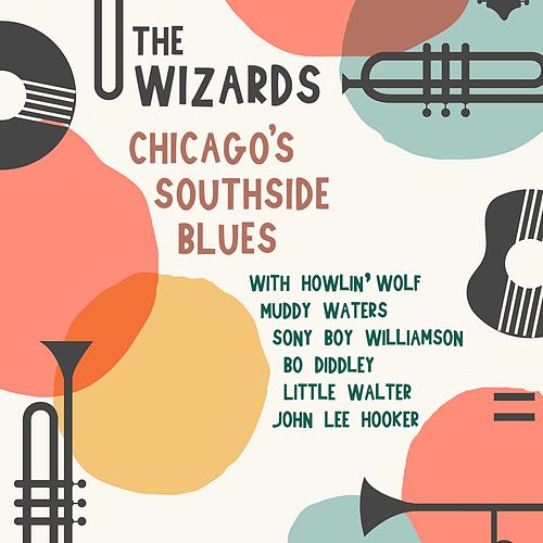 The Wizards Chicago's Southside Blues de Howlin' Wolf
