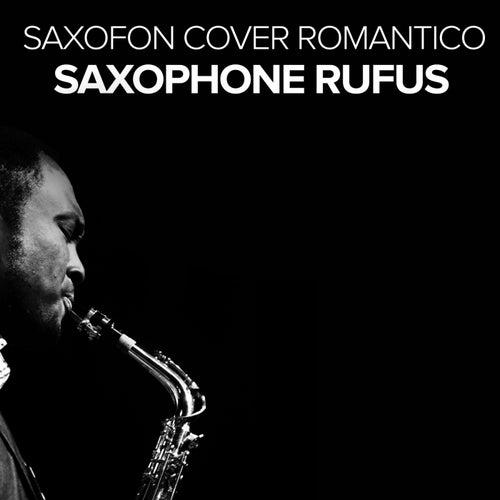 Saxofon Cover Romantico by Saxophone Rufus