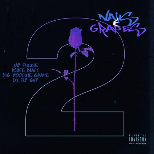 Nays & Grapes 2 de Jay Fizzle