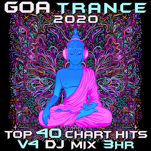 Goa Trance 2020 Top 40 Chart Hits, Vol. 4 DJ Mix 3Hr by Goa Doc
