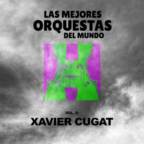 Las Mejores Orquestas del Mundo (Volumen 5) de Xavier Cugat