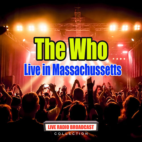 Live in Massachussetts (Live) by The Who