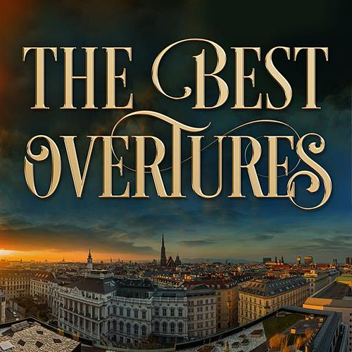 The Best Overtures by Various Artists
