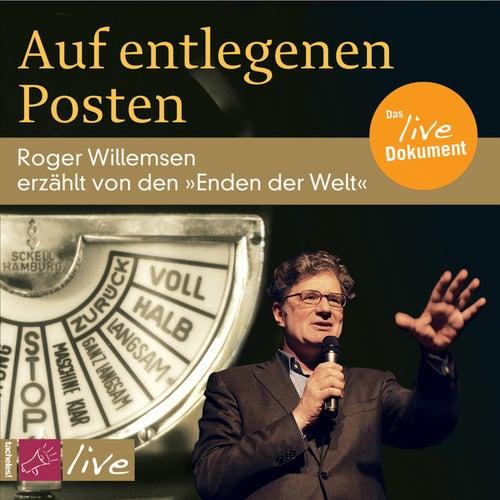 Auf entlegenen Posten by Roger Willemsen