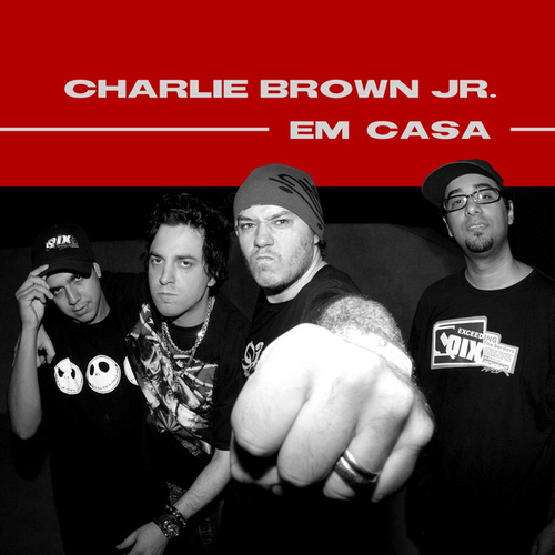 Charlie Brown Jr. Em Casa de Charlie Brown Jr.