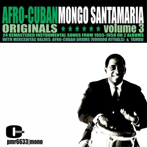 Afro-Cuban Originals, Volume 3 von Mongo Santamaria