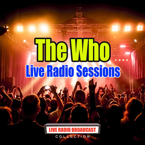 Live Radio Sessions (Live) by The Who