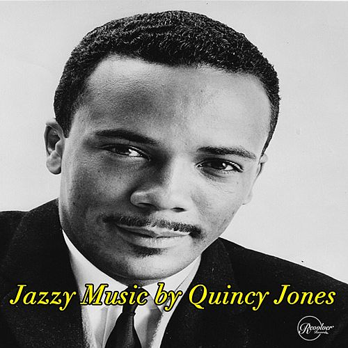 Jazzy Music by Quincy Jones de Quincy Jones