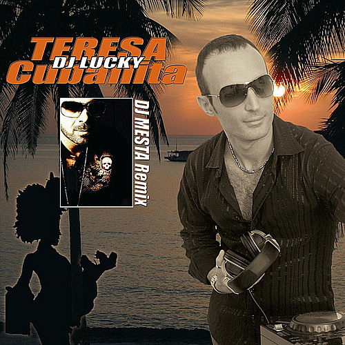Teresa cubanita (feat. Dj Mesta) de DJ Lucky