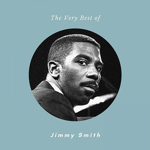 The Very Best of Jimmy Smith de Jimmy Smith