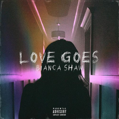 Love Goes by Bianca Shaw