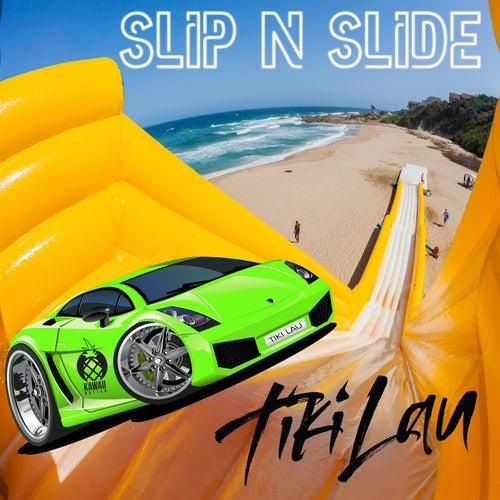 Slip N Slide von Tiki Lau