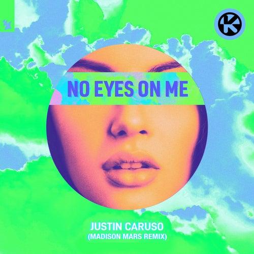 No Eyes on Me (Madison Mars Remix) von Justin Caruso