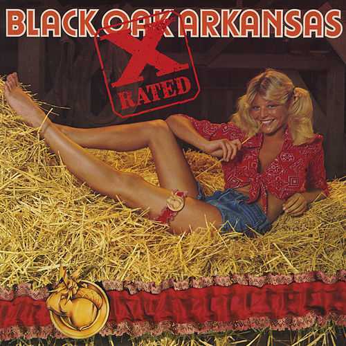 X Rated by Black Oak Arkansas
