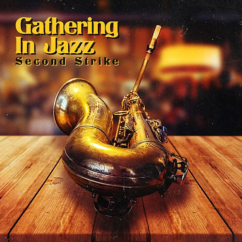 Second Strike by Gathering in Jazz, Anders Mogensen, Claus Waidtløw, Heine Hansen, Kasper Tagel