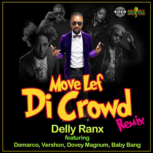 Move Lef Di Crowd (Remix) by Delly Ranx