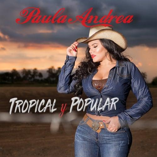Tropical y Popular by Paula Andrea