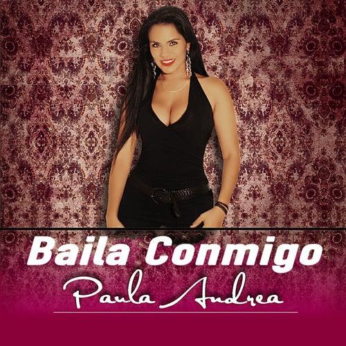 Baila Conmigo by Paula Andrea