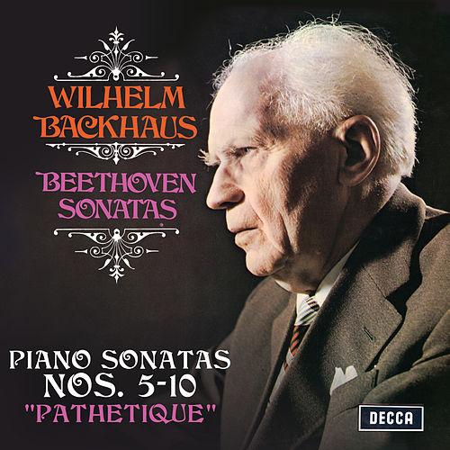 "Beethoven: Piano Sonatas Nos. 5, 6, 7, 8 ""Pathetique"", 9 & 10 (Stereo Version) by Wilhelm Backhaus"