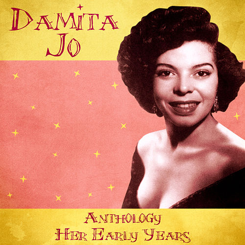 Anthology: Her Early Years (Remastered) by Damita Jo