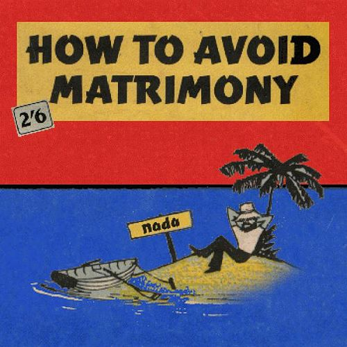 How To Avoid Matrimony by Nada