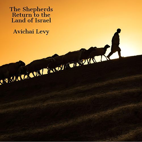 The Shepherds Return to the Land of Israel (An Original Shepherds Tune) fra Avichai Levy