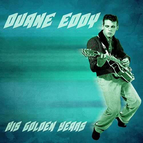 His Golden Years (Remastered) de Duane Eddy