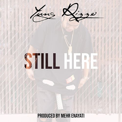 Still Here by Yung Rizzo