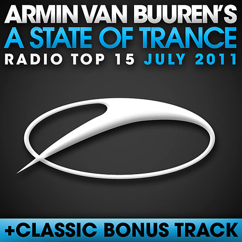 A State Of Trance Radio Top 15 - July 2011 von Various Artists