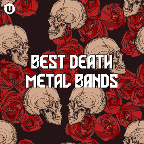 Best Death Metal Bands by Various Artists