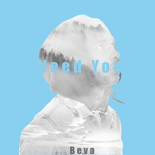 Need You by Beva