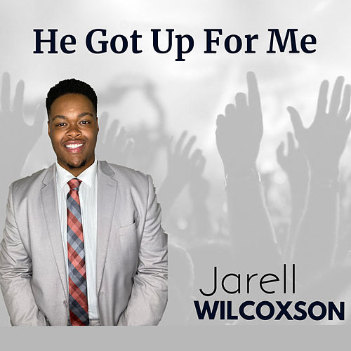 He Got up for Me by Jarell Wilcoxson