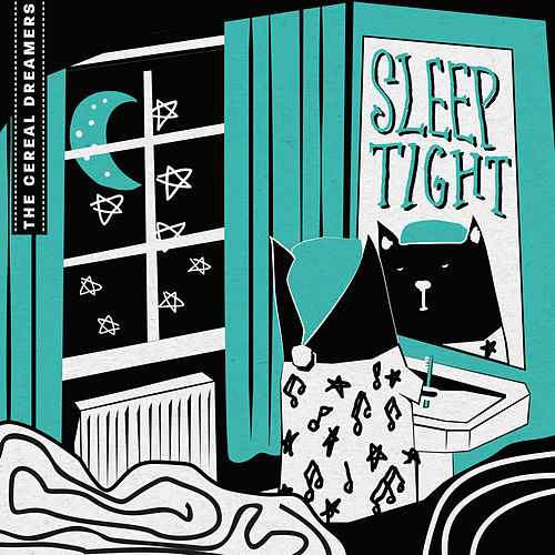 The Cereal Dreamers: Sleep Tight by Various Artists