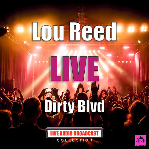 Dirty Blvd (Live) de Lou Reed