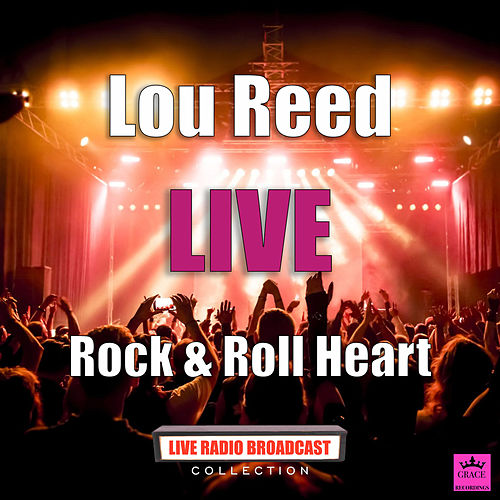 Rock & Roll Heart (Live) de Lou Reed