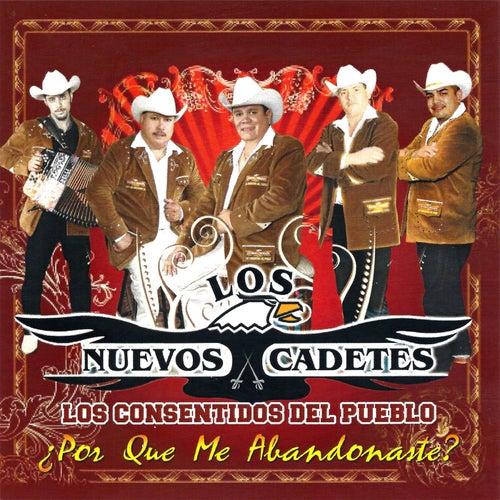 Por Que Me Abandonaste by Los Nuevos Cadetes