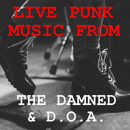Live Punk Music From The Damned & D.O.A. de The Damned