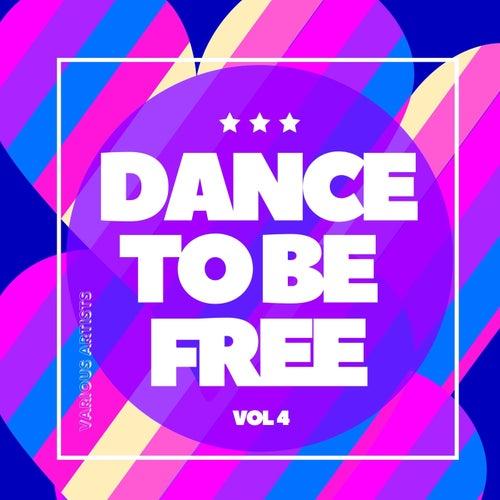 Dance to Be Free, Vol. 4 de Various Artists
