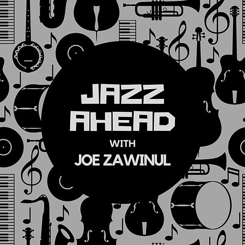 Jazz Ahead with Joe Zawinul di Joe Zawinul