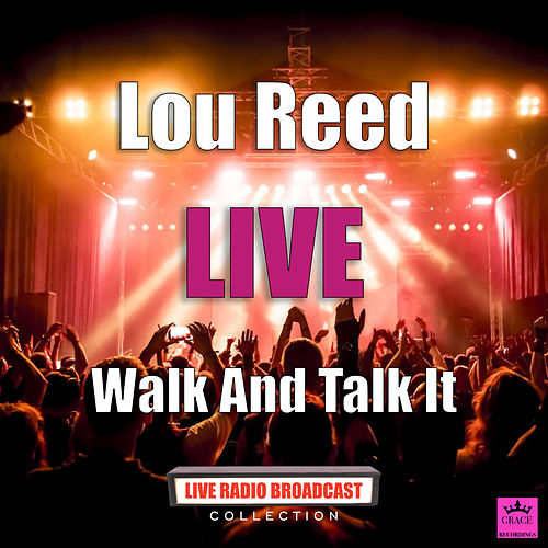 Walk And Talk It (Live) de Lou Reed