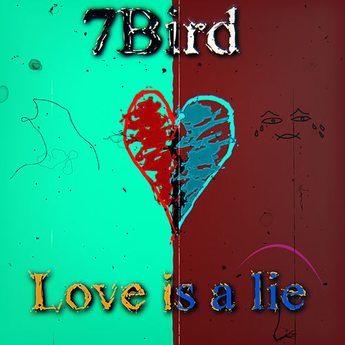 Love Is a Lie de 7Bird
