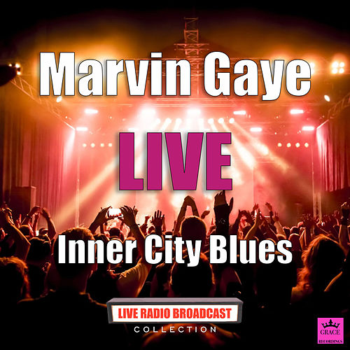 Inner City Blues (Live) von Marvin Gaye