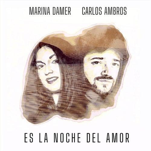 Es la Noche del Amor (feat. Marina Damer) de Carlos Ambros