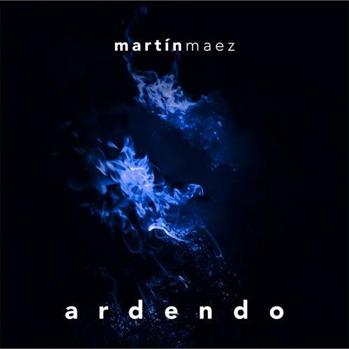 Ardendo de Martín Maez