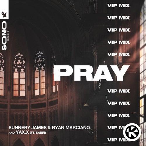 PRAY (VIP Mix) von Sunnery James & Ryan Marciano